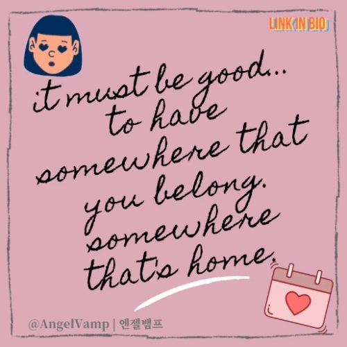 Somewhere That's Home | 속할 곳~~~