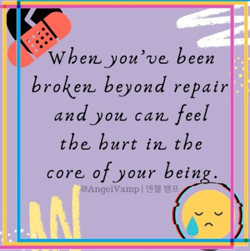 Broken Beyond Repair | 망가지다~~~